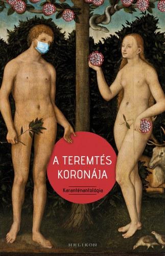 Cserna-Szabó András: A teremtés koronája - Karanténantológia