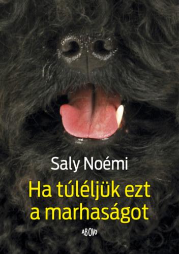 Saly Noémi: Ha túléljük ezt a marhaságot