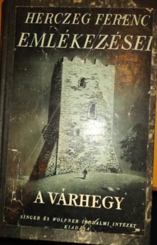 Herczeg Ferenc Herczeg Ferenc Emlekezesei I A Varhegy Bookline