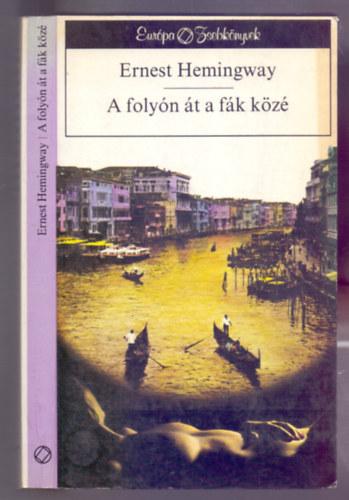Ernest Hemingway: A folyón át a fák közé - Második kiadás
