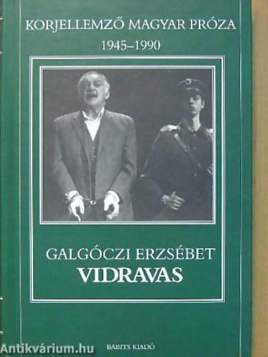 Galgóczi Erzsébet: Vidravas regény - Korjellemző magyar próza 1945-1990