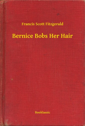 superficial popularity in f scott fitzgeralds bernice bobs her hair Bernice bobs her hair (1920) please reorganize this content to explain the subject's impact on popular culture michael k (2012), f scott fitzgerald.