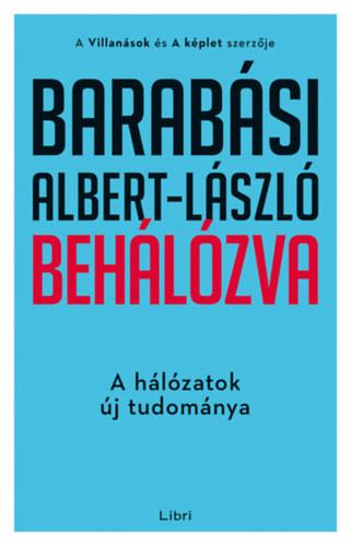 Barabási Albert-László: Behálózva