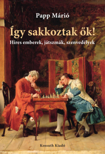 Papp Márió: Így sakkoztak ők!