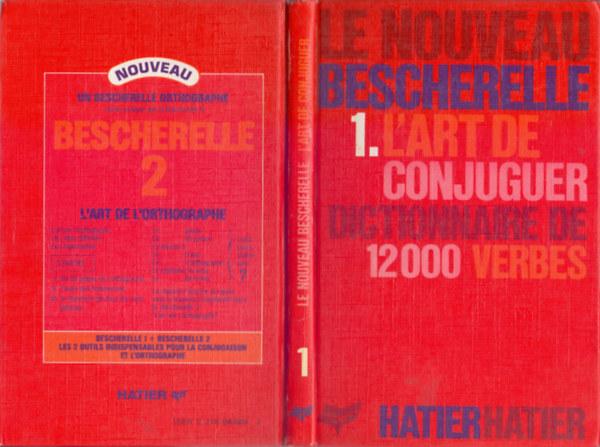 Le Bescherelle Author Le Nouveau Bescherelle 1 L Art De Conjuguer Dictionnaire De 12000 Verbes Bookline