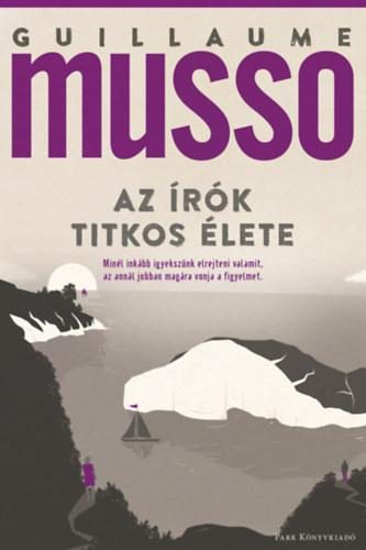 Guillaume Musso: Az írók titkos élete