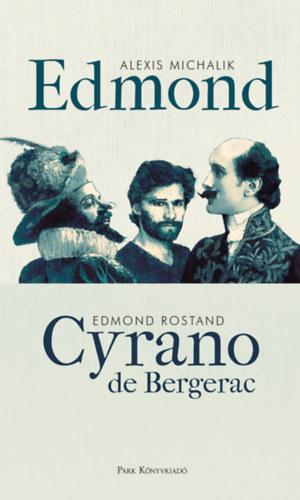 Alexis Michalik, Edmond Rostand: Edmond - Cyrano de Bergerac