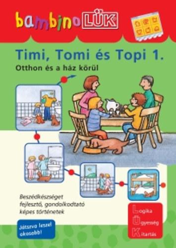 Török Ágnes (szerk ) Timi, Tomi és Topi 1  Otthon és a