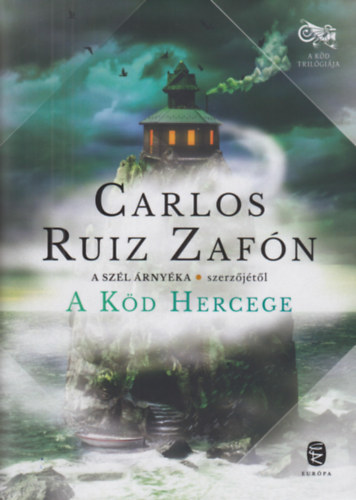 Carlos Ruiz Zafón: A Köd Hercege
