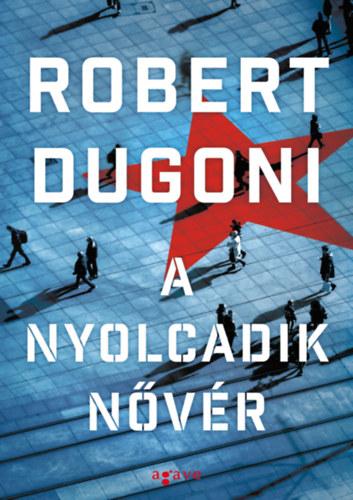 Robert Dugoni: A nyolcadik nővér