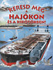 Eduardo Trujillo: Keresd meg a hajókon és a kikötőkben!
