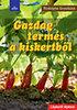 Rodolphe Grosléziat: Gazdag termés a kiskertből