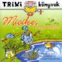Lévay Erzsébet: Micike, a nagy horgász - Egy kiscica kalandja az aranyhalakkal - Trixi Könyvek