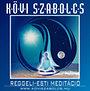 Kövi Szabolcs: Reggeli - Esti meditáció - CD