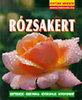 Wolfgang Seitz: Rózsakert (Kertünk növényei)