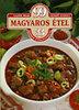 Lajos Mari; Hemző Károly: 99 magyaros étel 33 színes ételfotóval