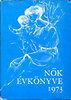 Hajós Tibor (szerk.): Nők évkönyve 1973