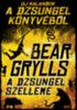 Bear Grylls: A dzsungel szelleme
