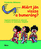Friederike Wilhelm: Miért jön vissza a bumeráng? - Izgalmas kérdések és válaszok a kultúra és tudomány világából