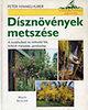 Peter Himmelhuber: Dísznövények metszése
