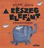 Lackfi János: A részeg elefánt - gyerekversek