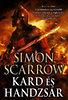 Simon Scarrow: Kard és handzsár