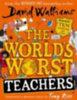 Walliams, David: The World's Worst Teachers