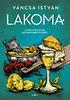 Váncsa István: Lakoma 2. - Az itáliai konyhák legfinomabb ételeiből