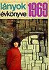 D. Nagy Éva: Lányok évkönyve 1969