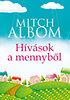 Mitch Albom: Hívások a mennyből