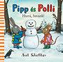Axel Scheffler: Pipp és Polli - Hurrá, havazik!