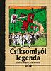 Csíksomlyói legenda - Erdélyi magyar írók novellái