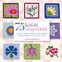 Lesley Stanfield: 75 kötött virágos blokk - Gyönyörű minták takarókhoz, kiegészítőkhöz és sok minden máshoz