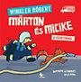 Winkler Róbert; Baranyai B. András: Márton és Micike a tűzoltóknál