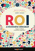 Guy Powell; Steven Groves; Jerry Dimos: ROI a közösségi médiában - Hogyan növelhető a befektetés megtérülése?