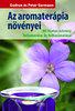 Gudrun Germann; Peter Germann: Az aromaterápia növényei