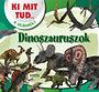 Bernáth István: Dinoszauruszok - Ki mit tud a világról?