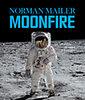 Norman Mailer: Moonfire - Az Apollo-11 hősies utazása - Az Apollo-11 hősies utazása