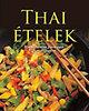 Darida Benedek: Thai ételek - Ellenállhatatlan finomságok lépésről lépésre