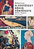 Michael Levey: A festészet rövid története - Giotto - Cézanne