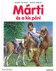 Marcel Marlier; Gilbert Delahaye: Márti és a kis póni