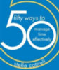 Cottrell, Stella: 50 Ways to Manage Time Effectively