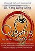 Dr. Yang Jwing-Ming: Qigong - Az örök fiatalság forrása - Válogatott Qigong-gyakorlatok...