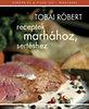Tobai Róbert: Receptek marhához, sertéshez