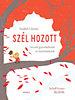 Szabó Lőrinc: Szél hozott - Versek gyerekeknek és felnőtteknek