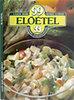 Lajos Mari-Hemző Károly: 99 előétel 33 színes ételfotóval