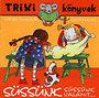 Süssünk süssünk valamit... - Versek, mondókák gyerekeknek - Trixi Könyvek