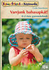 Cecilia Hanselmann: Varrjunk babasapkát! - 0-2 éves gyermekeknek
