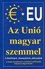 Csiffáry Tamás: Az Unió magyar szemmel