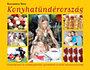 Korcsmáros Nóra: Konyhatündérország - Főzőtanfolyam és receptgyűjtemény gyerekeknek és kezdő háziasszonyoknak